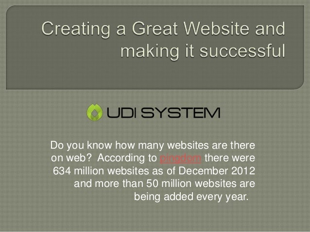 Do you know how many websites are there on web? According to pingdom there were 634 million websites as of December 2012 a...