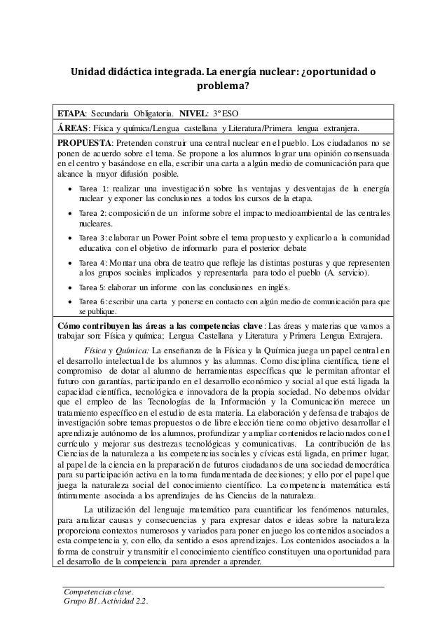 Competencias clave. Grupo B1. Actividad 2.2. Unidad didáctica integrada. La energía nuclear: ¿oportunidad o problema? ETAP...