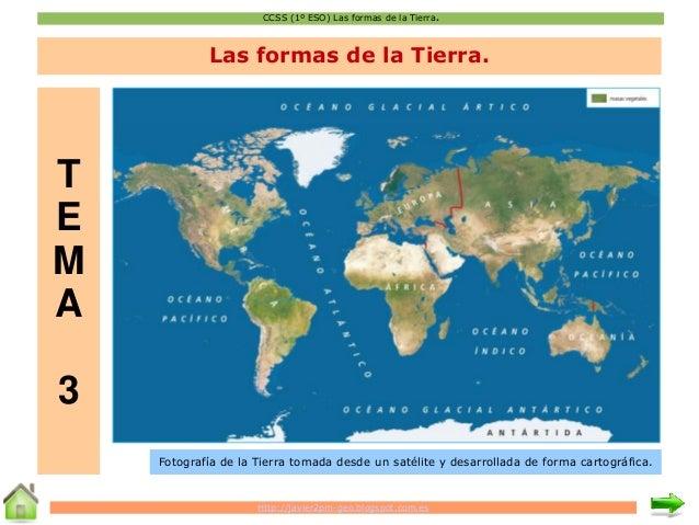 CCSS (1º ESO) Las formas de la Tierra. Http://javier2pm-geo.blogspot.com.es  Las formas de la Tierra.  T  E  M  A  3  Foto...