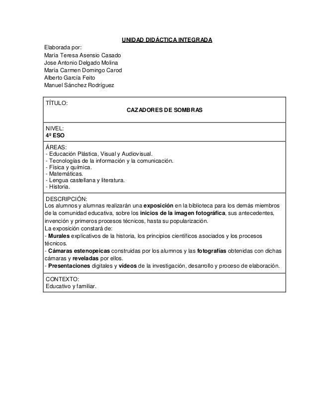 UNIDAD DIDÁCTICA INTEGRADA Elaborada por: María Teresa Asensio Casado Jose Antonio Delgado Molina María Carmen Domingo Car...