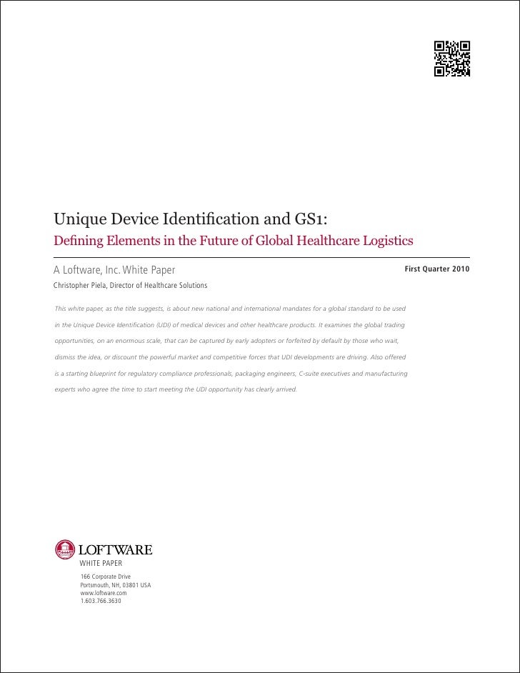 Unique Device Identification and GS1: Defining Elements in the Future of Global Healthcare Logistics  A Loftware, Inc. Whi...