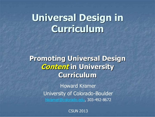 Universal Design in    CurriculumPromoting Universal Design   Content in University       Curriculum          Howard Krame...