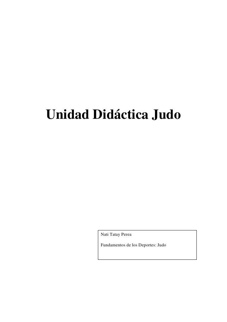 Unidad Didáctica Judo             Nati Tatay Perea          Fundamentos de los Deportes: Judo