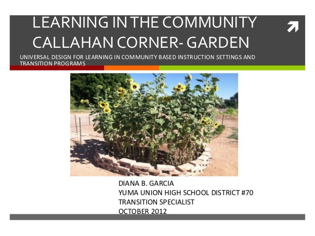 LEARNING IN THE COMMUNITY                                                   CALLAHAN CORNER- GARDENUNIVERSAL DESIGN FOR L...