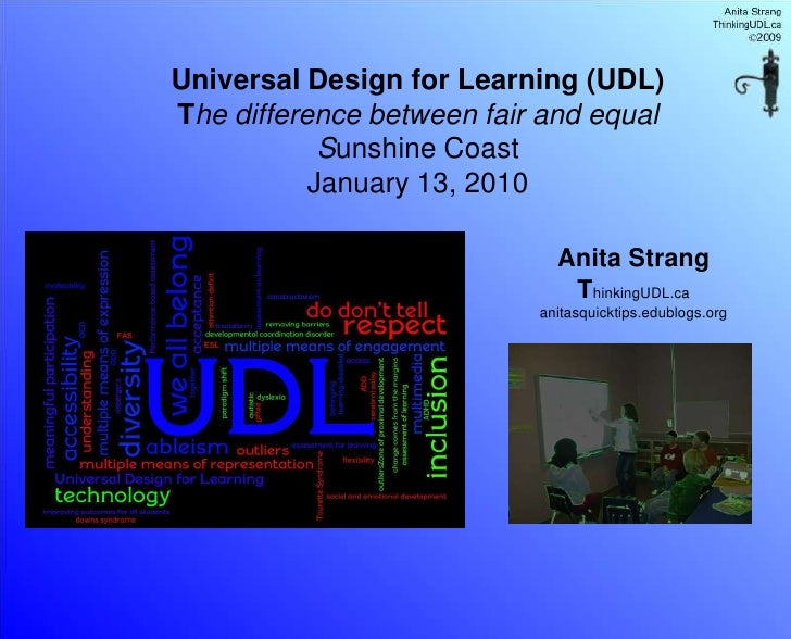Universal Design for Learning (UDL) The difference between fair and equal             Sunshine Coast            January 13...