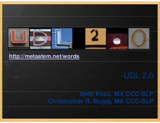 http://metaatem.net/words Christophe UDL 2 0UDL 2.0 B h P MA CCC S PBeth Poss, MA CCC-SLP er R. Bugaj, MA CCC-SLP