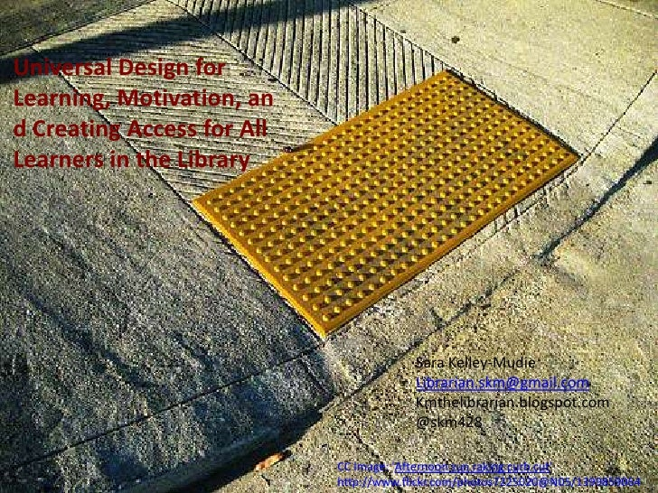 Universal Design forLearning, Motivation, and Creating Access for AllLearners in the Library                              ...
