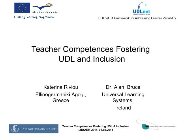 UDLnet: A Framework for Addressing Learner Variability Teacher Competences Fostering UDL and Inclusion Teacher Competences...