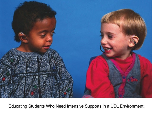 Educating Students Who Need Intensive Supports in a UDL Environment