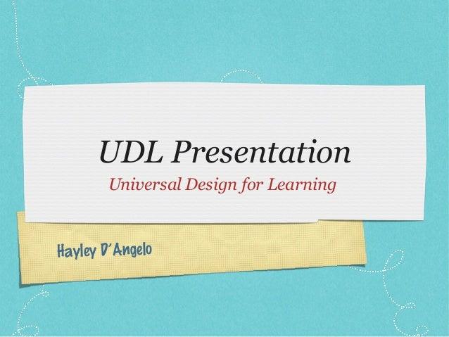Hayley D'Angelo UDL Presentation Universal Design for Learning