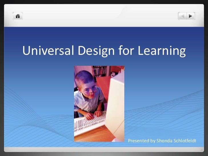 Universal Design for Learning<br />Presented by Shonda Schlotfeldt<br />