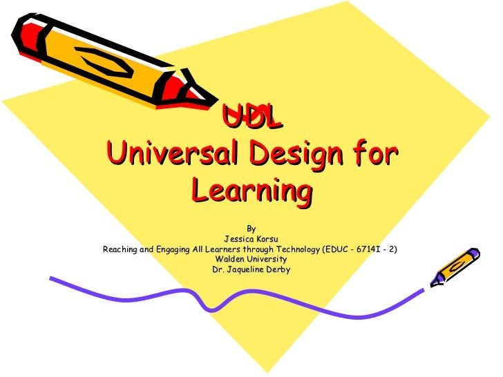 UDLUniversal Design for     Learning                                    By                              Jessica KorsuReach...