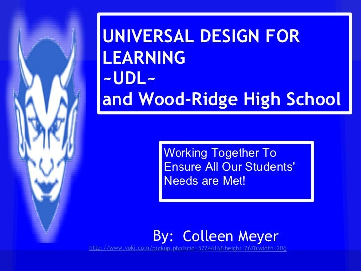 UNIVERSAL DESIGN FOR        LEARNING        ~UDL~        and Wood-Ridge High School                            Working Tog...