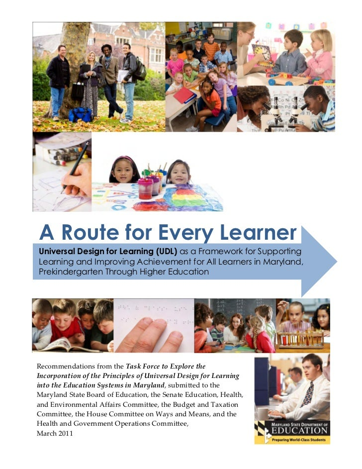 A Route for Every LearnerUniversal Design for Learning (UDL) as a Framework for SupportingLearning and Improving Achieveme...