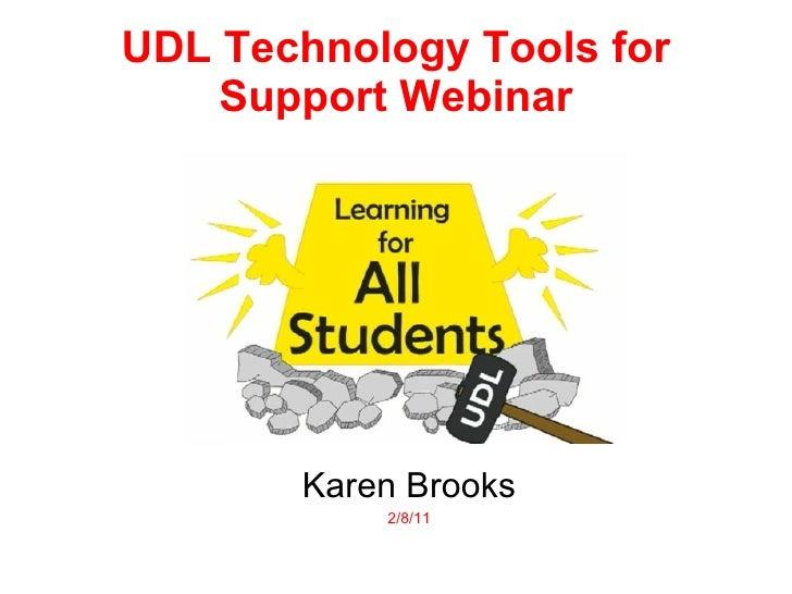 UDL Technology Tools for Support Webinar Karen Brooks 2/8/11