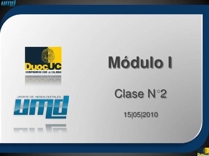 Módulo I Clase N 2  15 05 2010