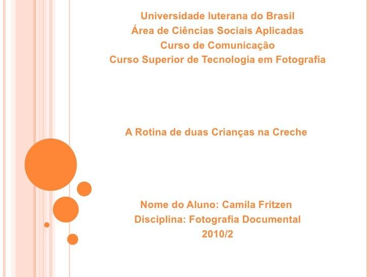 Universidade luterana do Brasil Área de Ciências Sociais Aplicadas Curso de Comunicação Curso Superior de Tecnologia em Fo...
