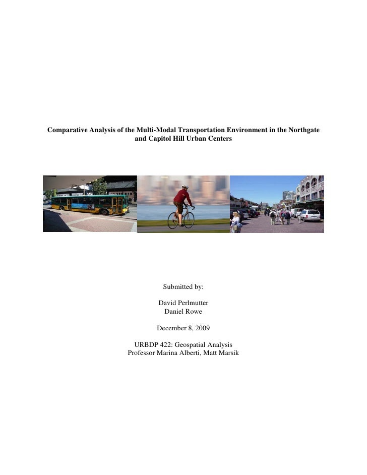 Comparative Analysis of the Multi-Modal Transportation Environment in the Northgate                            and Capitol...