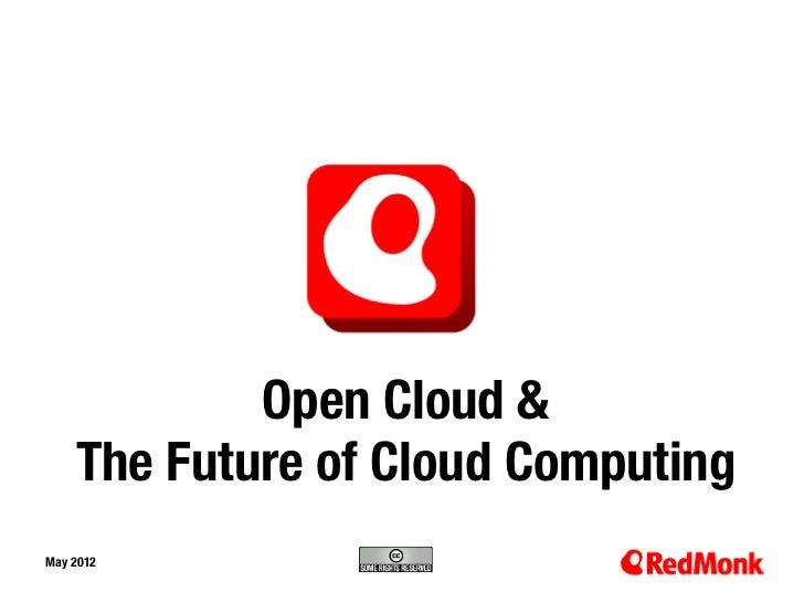 Open Cloud &    The Future of Cloud ComputingMay 201210.20.2005