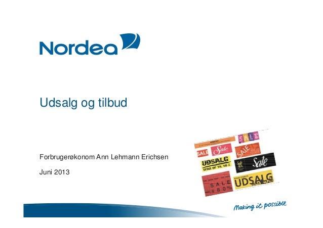 Udsalg og tilbudForbrugerøkonom Ann Lehmann ErichsenJuni 2013