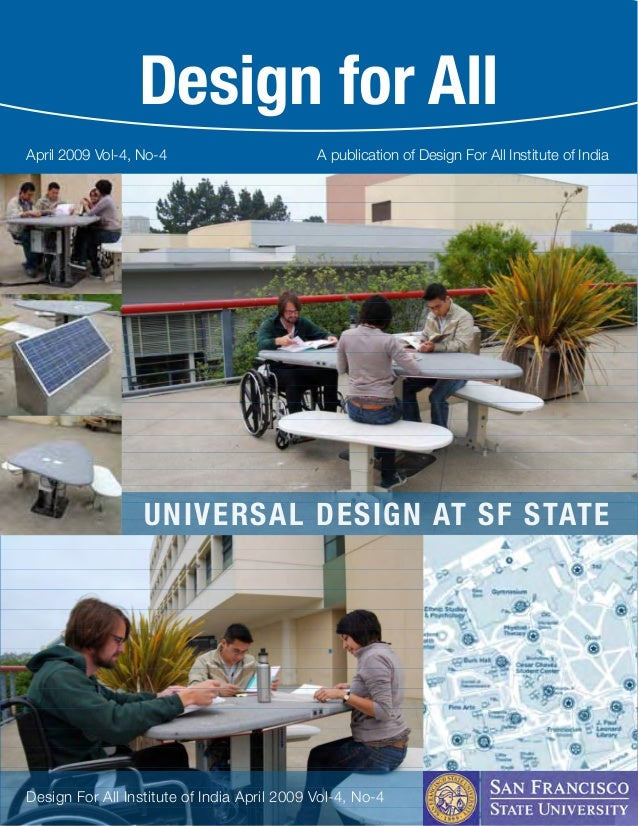 Design for AllA publication of Design For All Institute of IndiaApril 2009 Vol-4, No-4UNIVERSAL DESIGN AT SF STATEDesign F...