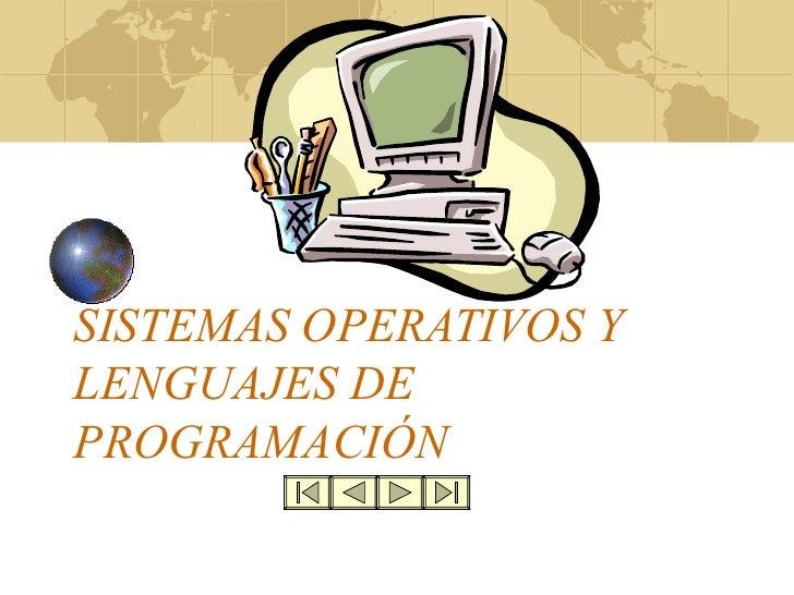 SISTEMAS OPERATIVOS Y LENGUAJES DE PROGRAMACIÓN