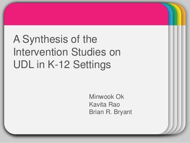 WINTERA Synthesis of the            TemplateIntervention Studies onUDL in K-12 Settings                Minwook Ok         ...