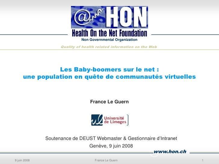 Les Baby-boomers sur le net :une population en quête de communautés virtuelles<br />France Le Guern<br />Soutenance de DEU...