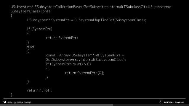 #UE4 | @UNREALENGINE USubsystem* FSubsystemCollectionBase::GetSubsystemInternal(TSubclassOf<USubsystem> SubsystemClass) co...