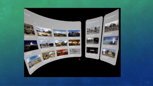 特徴 • 8Kパノラマ写真と2K & 4Kパノラマ動画のビューワー • 完全ハンズフリーのヘッドトラッキングUI搭載 • Oculus Rift & HTC Vive & Gear VR & Cardboardにワンソース対応
