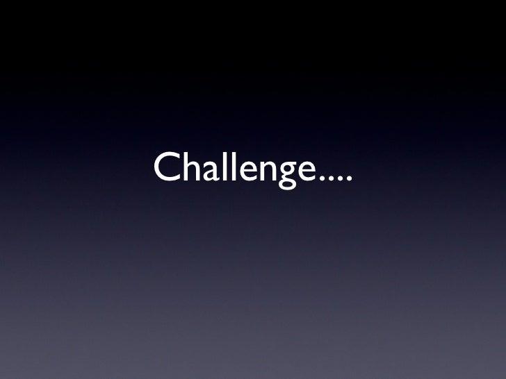 Challenge....