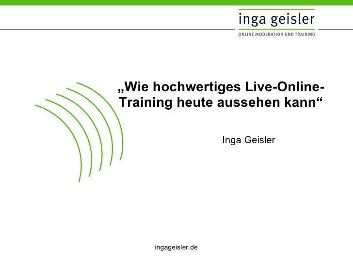 """Inga Geisler  """" Wie hochwertiges Live-Online-Training heute aussehen kann"""""""