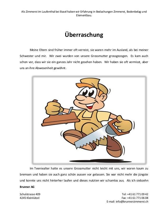 Als Zimmerei im Laufenthal bei Basel haben wir Erfahrung in Bedachungen Zimmerei, Bodenbelag und Elementbau. Brunner AG Sc...