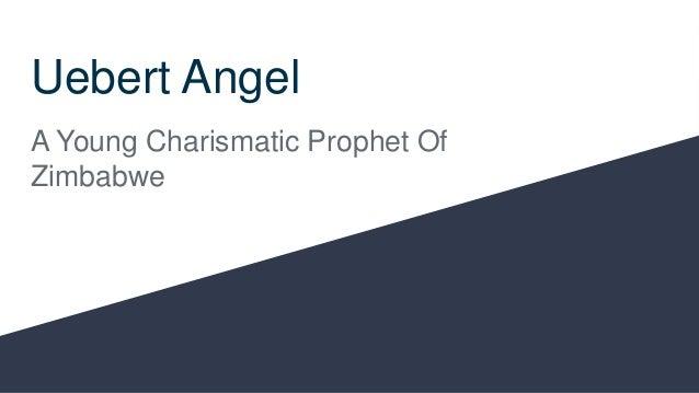 Uebert angel - A Young Charismatic Prophet Of Zimbabwe