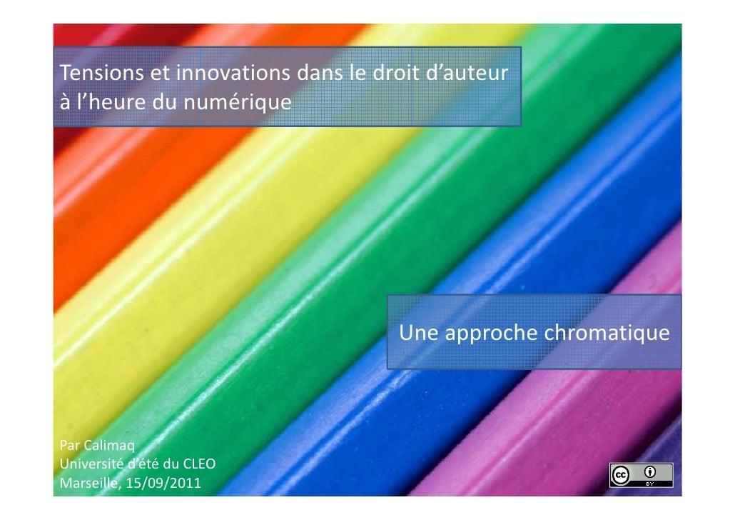 Tensions et innovations dans le droit d'auteurà l'heure du numérique                                  Une approche chromat...