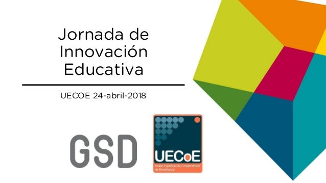 Jornada de Innovación Educativa UECOE 24-abril-2018