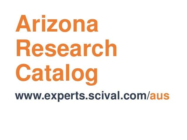 Arizona  Research  Catalog  www.experts.scival.com/aus