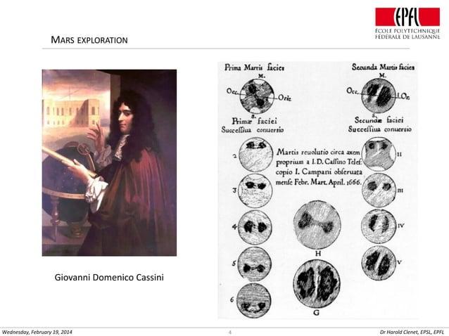 MARS EXPLORATION  Giovanni Domenico Cassini  Wednesday, February 19, 2014  4  Dr Harold Clenet, EPSL, EPFL