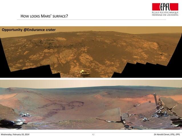 HOW LOOKS MARS' SURFACE? Opportunity @Endurance crater  Wednesday, February 19, 2014  42  Dr Harold Clenet, EPSL, EPFL
