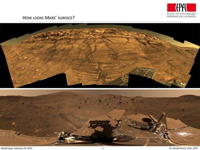 HOW LOOKS MARS' SURFACE?  Wednesday, February 19, 2014  43  Dr Harold Clenet, EPSL, EPFL