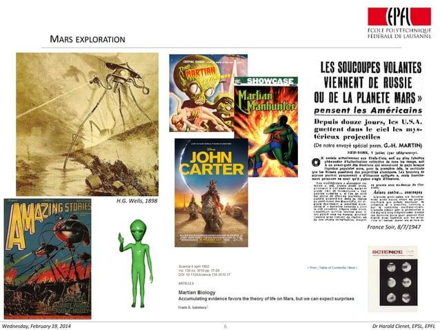 MARS EXPLORATION  H.G. Wells, 1898  France Soir, 8/7/1947  Wednesday, February 19, 2014  6  Dr Harold Clenet, EPSL, EPFL