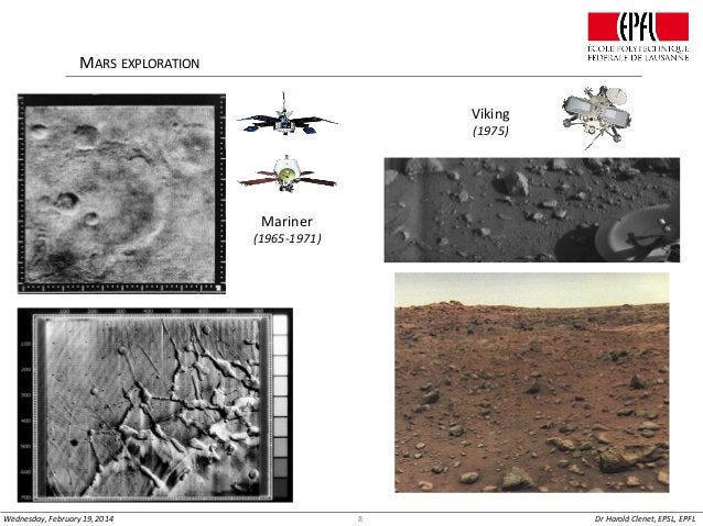 MARS EXPLORATION Viking (1975)  Mariner (1965-1971)  Wednesday, February 19, 2014  8  Dr Harold Clenet, EPSL, EPFL