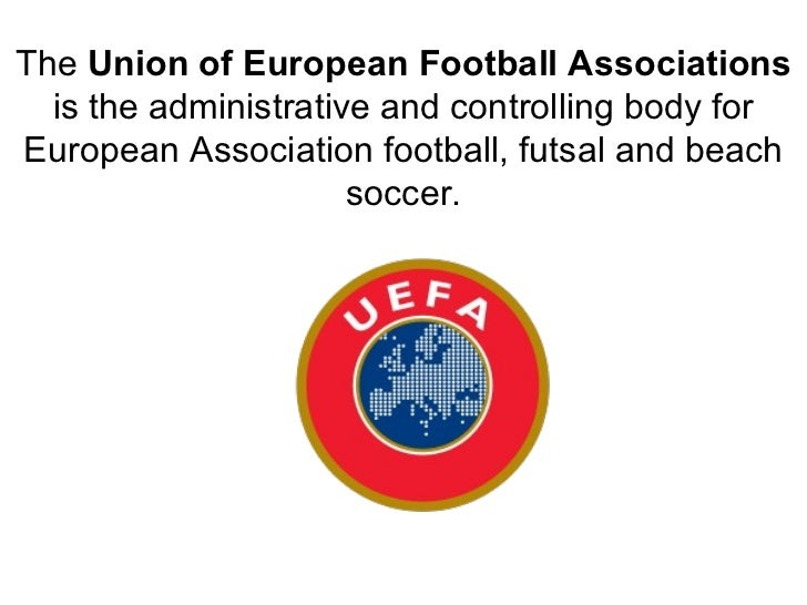 The Union of European Football Associations  is the administrative and controlling body for European Association football,...