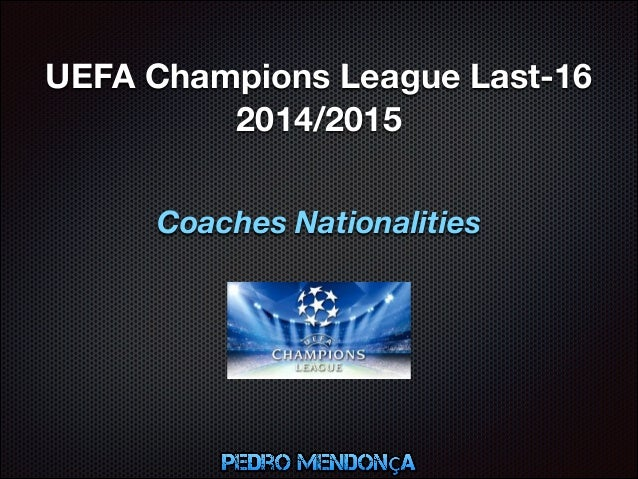UEFA Champions League Last-16  2014/2015  Coaches Nationalities