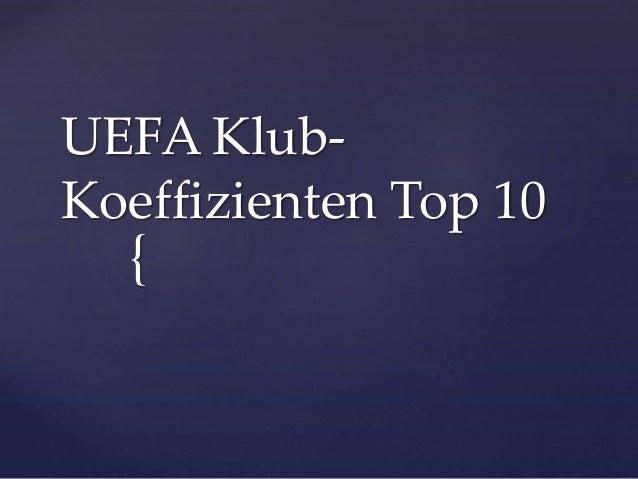 { UEFA Klub- Koeffizienten Top 10