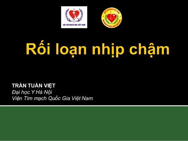 TRẦN TUẤN VIỆT Đại học Y Hà Nội Viện Tim mạch Quốc Gia Việt Nam