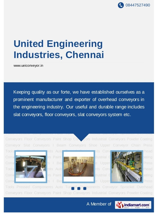 08447527490    United Engineering    Industries, Chennai    www.ueiconveyor.inOverhead Conveyors Floor Conveyors Paint Sho...
