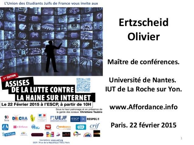 Ertzscheid Olivier Maître de conférences. Université de Nantes. IUT de La Roche sur Yon. www.Affordance.info Paris. 22 fév...