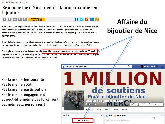 Affaire du bijoutier de Nice Pas la même temporalité Pas le même coût Pas la même participation Pas le même engagement Et ...