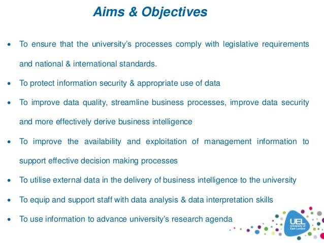 Aims & Objectives  To ensure that the university's processes comply with legislative requirements and national & internat...